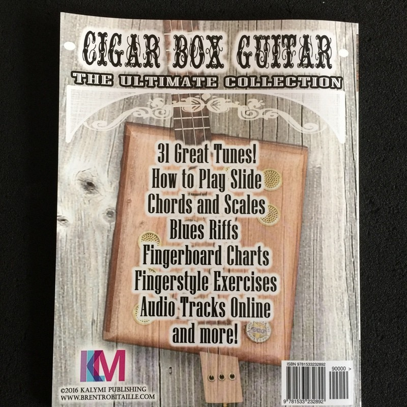 Cigar Box Guitar The Ultimate Collection By Brent Robitaille