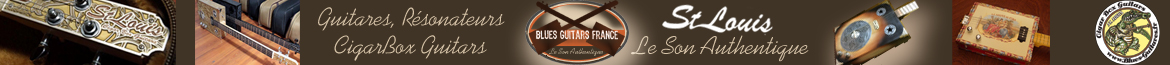 St Louis Guitars, Guitares, CigarBox Guitars et résonateurs fabriqués à la main en France